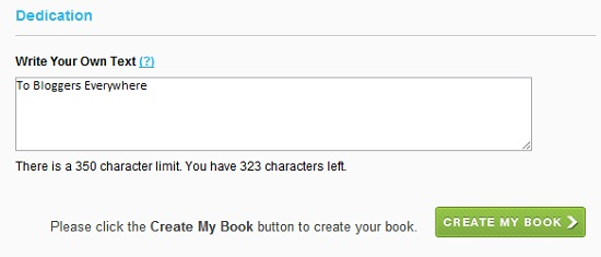 Write a dedication in your ebook to make the book much more personal or professional as you want it to be via Blog2Print.