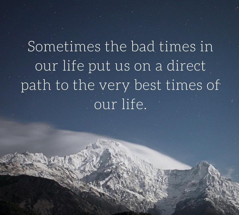 Bad times in our life